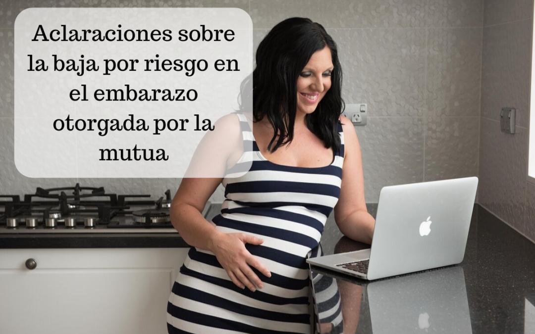 Aclaraciones sobre la baja por riesgo en el embarazo otorgada por la mutua