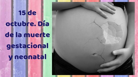 15 de octubre. Día de la muerte gestacional y neonatal