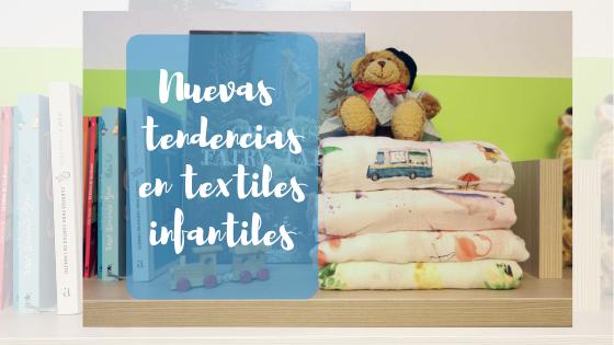 Nuevas tendencias en textiles infantiles