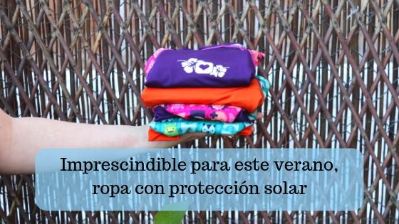 Imprescindible para el verano, ropa con protección solar
