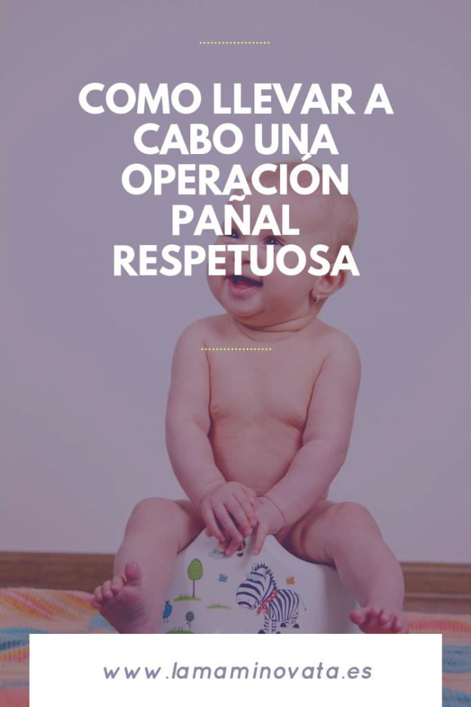 Como llevar a cabo una operación pañal respetuosa - La Mami Novata
