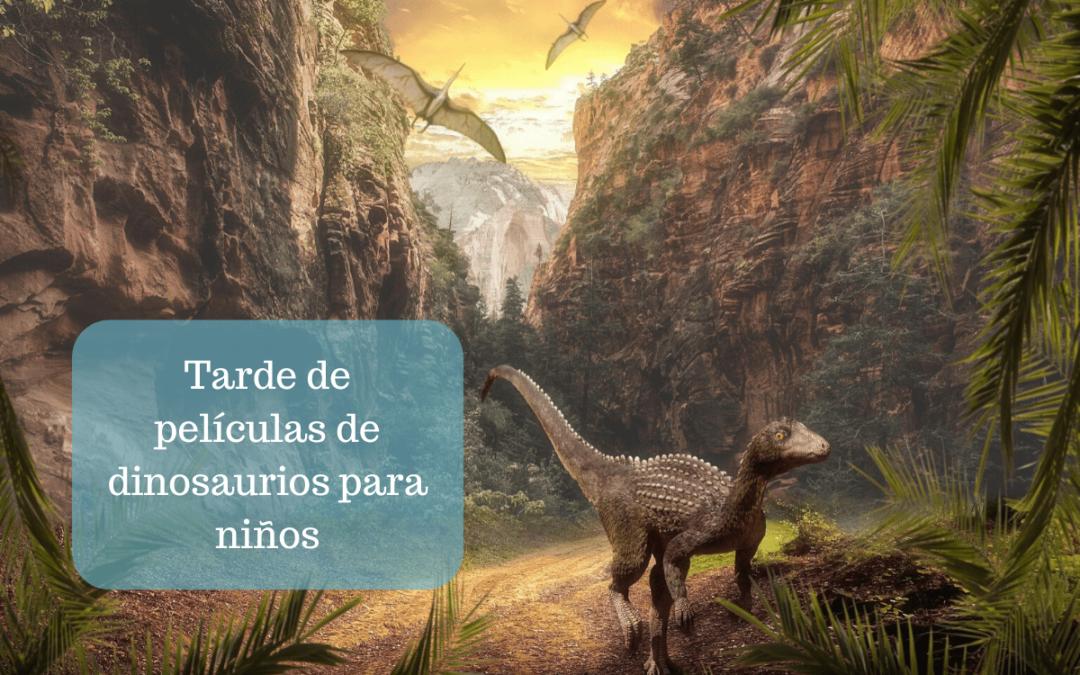 Tarde de películas de dinosaurios para niños